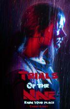 Trials Of The Nine by Thegreyleo