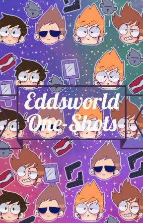Eddsworld One-Shots by Jay_Hart
