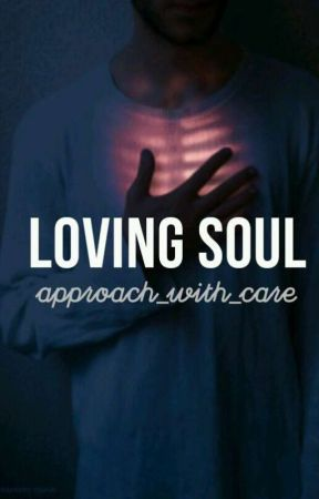 Loving Soul. by Approach_with_care