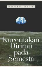KUCERITAKAN DIRIMU PADA SEMESTA by Keeyash