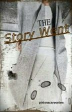 The Story Went by pinkmacaroontea