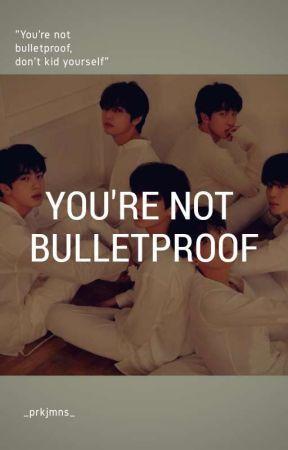 you're not bulletproof | bts by _prkjmns_