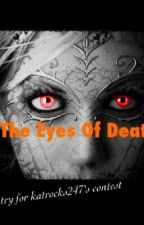 The Eyes Of Death - A Contest Entry For DMBFF by firooz