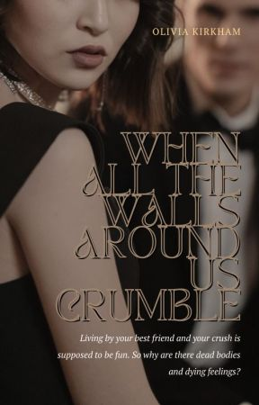 When The Walls Around Us Crumble by Super-women-writer