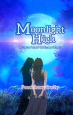 Moonlight High ( Not your 'oh so' ORDINARY school ) {COMPLETED} by PeachBerryFruity
