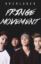 fringe movement ↦ 5sos {au} by overluked
