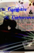 The Gangster and the Undercover (book 3) by blessanimated
