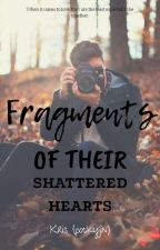 Fragments Of Their Shattered Hearts [FTSH] by pockyjin
