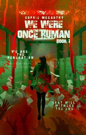 [Under Editing] We Were Once Human (A Zombie Novel)  by Blue_Bouphe