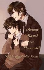 Amour Mortel ou Immortel by roselysadellarovere