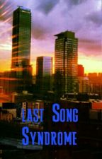 Last Song Syndrome by HunterZeo