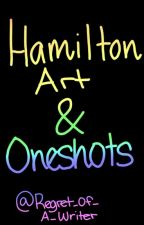 Hamilton Art And Oneshots by Regret_Of_A_Writer