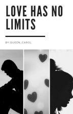 LOVE HAS NO LIMITS by queen_carol