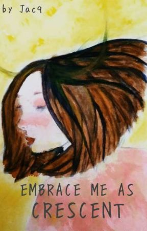 Embrace Me as Crescent by jacq789