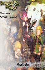 Dragon Nest: Small Towns Volume One by Phoskryfes