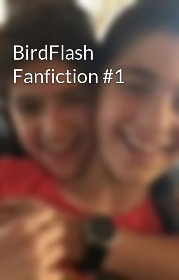 BirdFlash Fanfiction #1 - pjo_dc_jyrus_fanboy - Wattpad