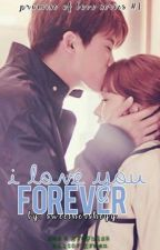 I Love You Forever by SweetHersheyy