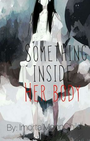 Something inside her body || Bts Fanfiction by ImortalMoonChild