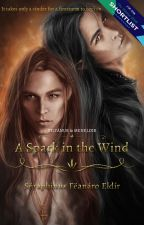A Spark in the Wind | Wattys 2018 Shortlister by Ariador