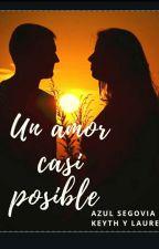 Un amor casi posible by azulsegoviadelcarpio