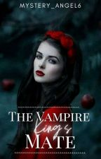 The Vampire King's Mate by Mystery_Angel6