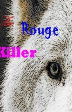 The Rouge Killer by 4444shawna