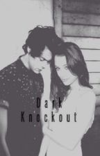 Knockout (sequel to Dark) by sostansia