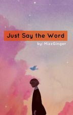 Just Say the Word [KH/FF High School AU][Reader-insert] by MizzGinger