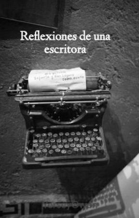 Reflexiones de una escritora by YerseyOwen