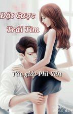 Đặt Cược Trái Tim - Phi Yến by Y-Crystal