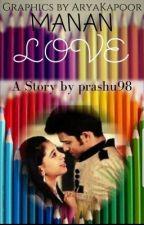 MANAN LOVE Season 1(COMPLETED) by prashu98