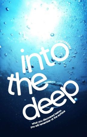 into the deep by zyronzester