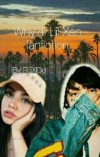 Why? || Lil Xan Fanfiction by RuXiDe