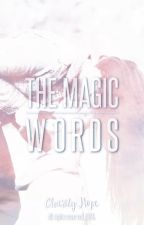 The Magic Words by charityhopex