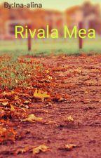 Rivala Mea by Ina-alina