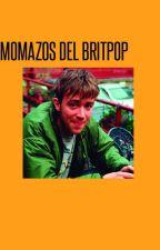 Momazos del britpop by metal-mickey