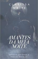 Amantes da meia noite by clarissawrite
