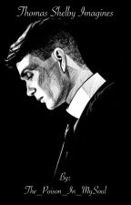 Thomas Shelby Imagines by The_Poison_In_MySoul