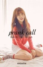 [1] prank call | mark x arin by jaehoonly