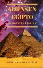 Aliens en Egipto, la libertad perdida. by alberal70
