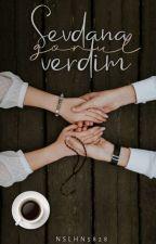 SEVDANA GÖNÜL VERDİM by nslhn5828