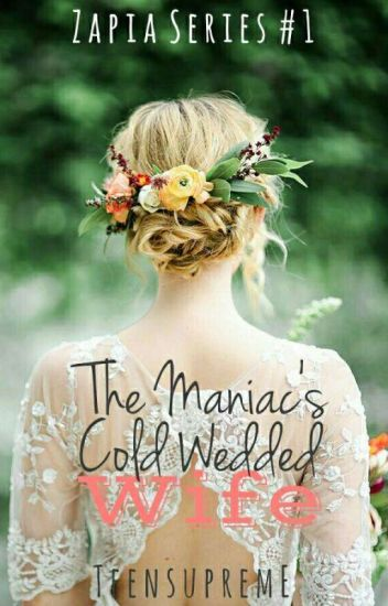 The Maniac's Cold Wedded Wife (Zapia Series 1)