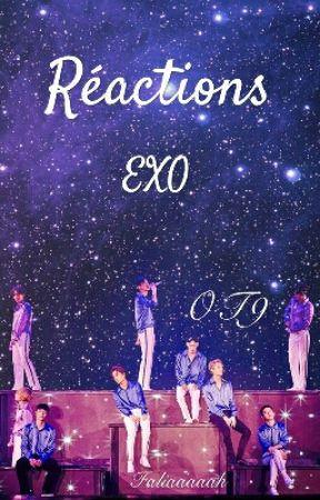 Réactions EXO~ OT9 by Faliaaaaah