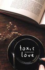 Toxic love | H.S | مترجمة by 4ev__directioner