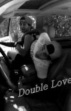 DOUBLE LOVE by aauthoress