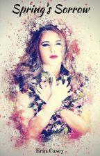 Spring's Sorrow by erincasey09