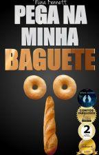 Pega Na Minha Baguete by NKennett