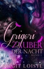 Grigori - Zauber der Nacht by Birgit2301