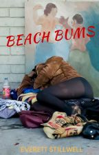 beach bums (completed) by everettstillwell
