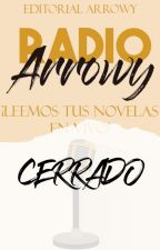 Radio Arrowy // 6pm  Hora Perú// Leemos tus novelas en VIVO by Editorial_Arrowy